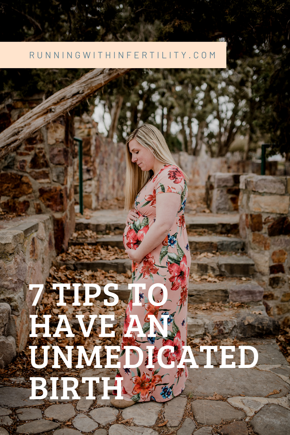 7 tips to have an unmedicated birth after infertility