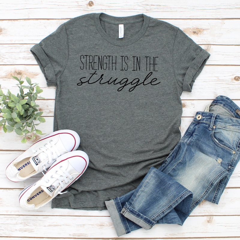 life doesn't go the way you planned it, strength is in the struggle gray shirt sold on Etsy