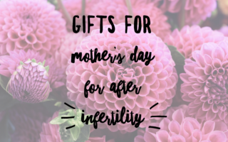 gifts for mothers day for after infertility